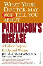 What Your Doctor May Not Tell You About(TM): Parkinsons Disease: A Holistic Pro