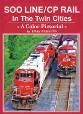 SOO LINE / CP Rail in the TWIN CITIES -- (Just Published 2018 NEW BOOK)