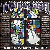 Various Artists - Down Home Gospel ( 24 Bluegrass Gospel Favorites, CD 2005) NEW
