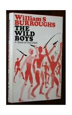 The Wild Boys: A Book of the Dead by Burroughs, William S. Hardback Book The