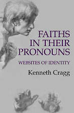 Faiths in Their Pronouns: Websites of Identity by Kenneth Cragg (Paperback,...