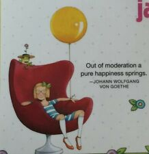 Mary Engelbreit Handmade Magnet-Out Of Moderation A Pure Happiness Springs