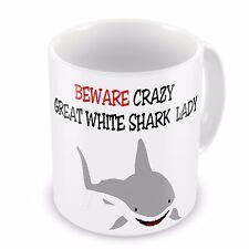 Beware Crazy GREAT WHITE SHARK Lady Funny Novelty Gift Mug