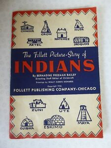 The Follett Picture Story Of Indians by Bernadine Freeman Bailey 1936 Paperback