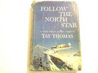 Follow the North Star by Tay Thomas (1960, HC/DJ) 1st Edition Alaska Family
