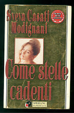 CASATI MODIGNANI SVEVA COME STELLE CADENTI SPERLING PAPERBACK 1997 SUPERBESTSELL