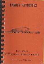 *ELM GROVE WI 1983 EVANGELICAL LUTHERAN CHURCH COOK BOOK *FAMILY FAVORITES *RARE