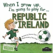 When I Grow Up I'm Going to Play for Republic of Ireland-ExLibrary