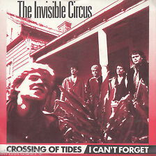 THE INVISIBLE CIRCUS Crossing Of Tides / I Can't Forget 45 P/S
