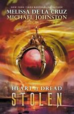 Heart of Dread Ser.: Stolen Bk. 2 : Heart of Dread by Michael Johnston and Melissa De la Cruz (2014, Hardcover)