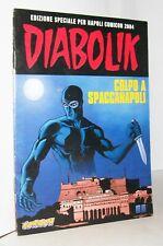 DIABOLIK - COLPO A SPACCANAPOLI - NAPOLI COMICON 2004 - FUMETTO COME NUOVO