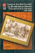 La revolución en Oaxaca : el movimiento de la soberanía (1915-1920) (Seccion de