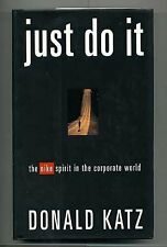 Just Do It: The Nike Spirit in the Corporate World by Donald Katz