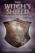 The Witch's Shield: Protection Magick and Psychic Self-defense by Christopher Penczak (Paperback, 2004)