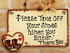 PLEASE TAKE OFF YOUR SHOES WHEN YOU ENTER Sign Rustic Wall Plaque Remove Porch