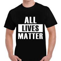 ALL LIVES MATTER T-Shirt Mens Unisex FUNNY Joke TSHIRT Tee Top Gift Novelty
