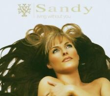 Sandy Living without you (2006) [Maxi-CD]