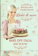 9788817073875 Pometescu Bake Off Italia dolci in Forno Rizzoli