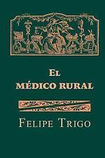 El Médico Rural by Felipe Trigo (2015, Paperback)