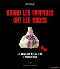QUAND LES VAMPIRES ONT LES CROCS - 50 RECETTES DE CUISINE ET MENUS VAMPIRES
