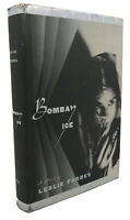 Leslie Forbes BOMBAY ICE :  A Novel 1st Edition Thus 1st Printing