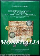 HISTORIA DE LA MONEDA DE LA CORONA CATALANO-ARAGONESA MEDIEVAL CATALOGO (7240)