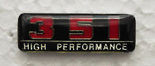 FORD 351 HIGH PERFORMANCE LAPEL BADGE. CLEVELAND, WINDSOR, BUTTERFLY PIN FIXING.