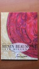 HENIN-BEAUMONT CITE MILLENAIRE - E.O. - HENRI CLAVERIE -1999-