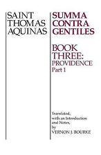 The Summa Contra Gentiles Bk. 3, Pt. 1 : Providence by Thomas Aquinas (1991,...