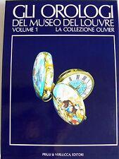 GLI OROLOGI DEL MUSEO DEL LOUVRE LA COLLEZIONE OLIVIER (VOL. 1) PRIULI VERLUCCA
