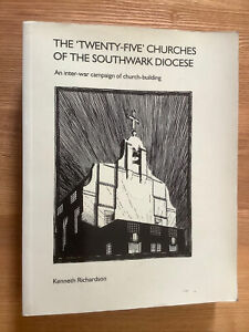 The 'twenty-five' Churches of the Southwark Diocese: Richardson, 2002