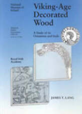 Medieval Dublin Excavations, 1962 -81: Viking-age Decorated Wood: A Study of Its