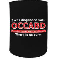 Stubby Holder i was diagnosed with occabd funny Funny Novelty Birthday Koozie