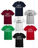 NOT TODAY T-Shirt Arya Stark Game of Thrones Lanister Tee GOT Slogan Maisie Top
