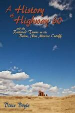 A History of Highway 60, a Look Back at New Mexico (Paperback or Softback)