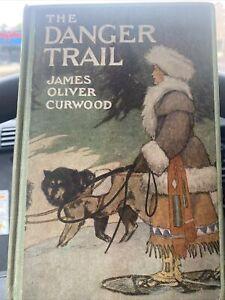 Antique 1910 The Danger Trail by James Oliver Curwood Hardcover