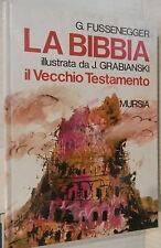 LA BIBBIA Il Vecchio Testamento A cura di Gertrud Fussenegger Grabianski Mursia