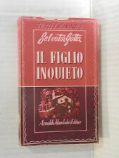 IL FIGLIO INQUIETO Salvator Gotta Mondadori I vela 1946 romanzo libro narrativa