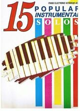 15 POPULAR INSTRUMENTAL SOLOS-PIANO/ELECTRONIC KEYBOARD ACCOMPANIMENT MUSIC BOOK