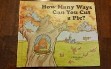 HOW MANY WAYS CAN YOU CUT A PIE? HARDBACK BOOK A BOOK ABOUT MATH