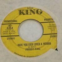 TEXAS BLUES 45 - FREDDY KING Have You Ever… / Hide Away - KING PROMO