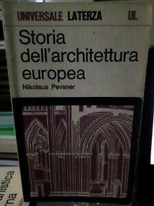Pevsner STORIA DELL'ARCHITETTURA EUROPEA Laterza 1979