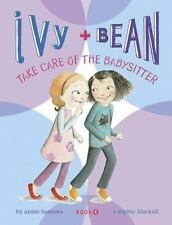 Ivy and Bean Take Care of the Babysitter: Book 4: By Barrows, Annie