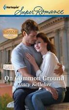 On Common Ground (Harlequin Superromance), Kelleher, Tracy, 0373717628, Book, Ac