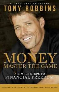 Money Master the Game: 7 Simple Steps to Financial Freedom, Robbins, Tony, New,