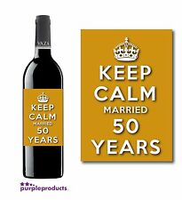 KEEP CALM 50th GOLDEN WEDDING ANNIVERSARY MARRIED 50 YEARS WINE LABEL