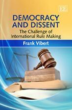 Democracy and Dissent: The Challenge of International Rule Making, , Frank Viber