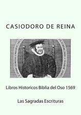 Libros Historicos Biblia Del Oso 1569 by Casiodoro De Reina (2015, Paperback)