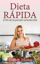 Dieta RÁPIDA : El Fin de la Presión Arterial Alta by Dieter Mann (2015,...