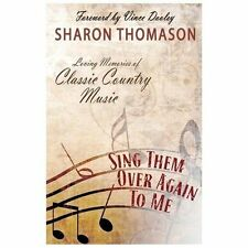 SING THEM OVER TO ME AGAIN - loving memories of Country Music - Sharron Thomason